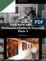 Edgar Raúl Leoni - Bruno García, Patrimonio Artístico de Venezuela, Parte I