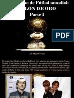 Luis Miguel Urbina - Periodismo Del Fútbol Mundial, Balón de Oro, Parte I