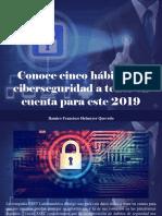Ramiro Francisco Helmeyer Quevedo - Conoce Cinco Hábitos de Ciberseguridad a Tener en Cuenta Para Este 2019