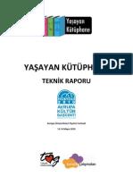2010 Garajistanbul, Yaşayan Kütüphane Teknik Raporu