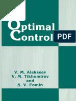 (Contemporary Soviet Mathematics) V. M. Alekseev, V. M. Tikhomirov, S. V. Fomin (auth.)-Optimal Control-Springer US (1987).pdf
