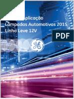 GE Lâmpadas Automotivas. Guia de Aplicação Lâmpadas Automotivas 2015 Linha Leve 12V - PDF