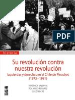 Autores Varios. Su revolución contra nuestra revolución Izquierdas y derechas en el Chile de Pinochet (1973-1981).pdf