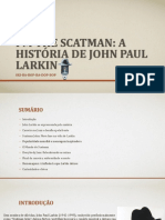 I'm the Scatman - A História de John Paul Larkin