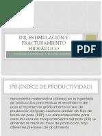 IPR, estimulacion y fracturamiento hidraulico