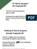 Making of do demo do game Brasilia Tropicalis