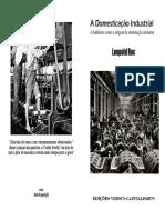A Domesticação Industrial - A Indústria como a origem da dominação moderna