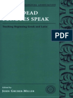 [American Philological Association Classical Resources Series 6] John Gruber-Miller - When Dead Tongues Speak. Teaching Beginning Greek and Latin (American Philological Association Classical Resources Series - Volume.pdf