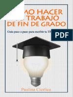 Como hacer tu trabajo de fin de - Paulina Cierlica.pdf