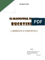 Cu Blocnotesul Printre Bucovineni - Vol2  GEORGE TIMU