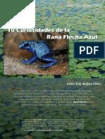 Carlos Erik Malpica Flores - 10 Curiosidades de la Rana Flecha Azul