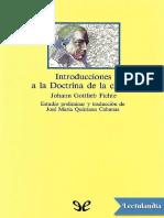 Primera y Segunda Introduccion a la Doctrina de la ciencia Ensayo de una nueva exposicion de la Doctrina de la ciencia - Johann Gottlieb Fichte.pdf
