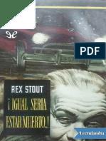 Igual Seria Estar Muerto - Rex Stout
