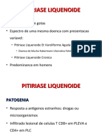 PITIRIASE LIQUENOIDE