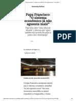 Papa Francisco_ _O Sistema Econômico Já Não Aguenta Mais_ - Carta Maior