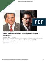 28.02.19 Ulises Ruiz Denuncia Ante El INE Al Gobernador de Campeche