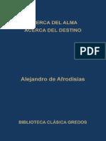 Alejandro de Afrodisias - Acerca del alma y del acerca del destino Gredos (2013).pdf