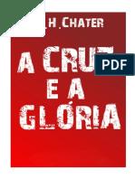 A Cruz e a Glória - E H Chater