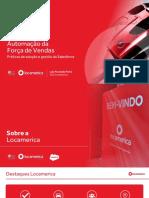 Automação Da Força de Vendas Práticas de Adoção e Gestão Do Salesforce. Luis Fernando Porto CEO Locamerica