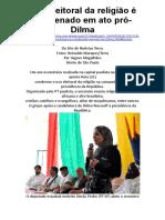 Vagner Magalhães - Uso eleitoral da religião é condenado em ato pró-Dilma