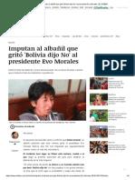 Imputan Al Albañil Que Gritó 'Bolivia Dijo No' Al Presidente Evo Morales _ EL DEBER