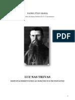 Pe. Júlio Maria de Lombaerde - Luz nas Trevas - Respostas Irrefutáveis às objeções dos protestantes_transcrição.pdf