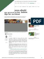 Detienen a Joven Albañil Por Gritarle a Evo_ 'Bolivia Dijo No' en Potosí _ BOLIVIA _ EL DEBER