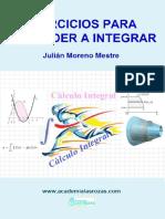 Aprende a Integrar. _Propiedades de las integrales, 2014 - Julián Moreno Mestre, (Academia las rozas).pdf