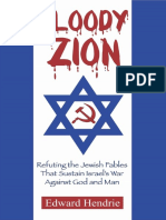 Edward Hendrie - Bloody Zion - Refuting the Jewish Fables That Sustain Israel's War Against God and Man (2012) PDF