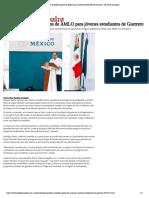 07-02-2019 Agradece Astudillo apoyos de AMLO para jóvenes estudiantes de Guerrero.