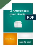 1-La Antropología Como Ciencia