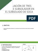 EFECTO DEL TIPO DE SUBSOLADOR EN EL SUBSOLADO DE SOCA.pptx