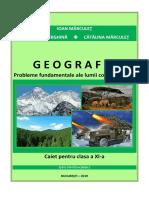 Geografie. Probleme fundamentale ale lumii contemporane. Caiet pentru clasa a XI-a I (Marculet, Gherghina, Marculet).pdf
