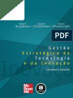 Gestão Estratégica da Tecnologia e da Inovação - Conceitos e SoluçõesAutor(es) - BURGELMAN, Robert A.; CHRISTENSEN, Clayton M.; WHEELWRITGH, Steven C..pdf