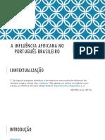 A influência africana no português brasileiro