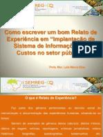 Como escrever um bom Relato de Experiência em Implantação de Sistema de Informações de Custos no setor público. Profa. Msc. Leila Márcia Elias.pdf