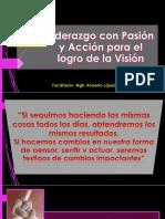 Liderazgo Con Pasión y Acción Para El Logro de La Visión