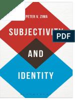 Zima, Peter v. - Subjectivity and Identity. Between Modernity and Identity (2015)