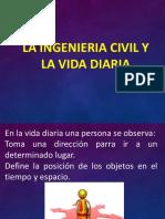 La Ingenieria Civil y La Vida Diaria