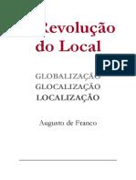FRANCO-Augusto-2003-A-revolução-do-local-Globalização-glocalização-localização.pdf