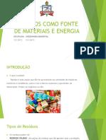 Residuos Como Fonte de Materiais e Energia