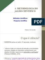 PPT 01 - Pesquisa e Metodos Cientificos
