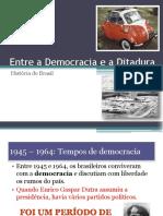 Entre a Democracia e a Ditadura