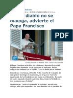 Papa Francisco Advierte Que Con El Diablo No Se Dialoga