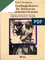 Charles W. Bergquist - Los trabajadores en la historia latinoamericana_ Estudios comparativos de Chile, Argentina, Venezuela y Colombia   (1988, Siglo Veintiuno Editores) (1).pdf