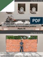 Jorge Miroslav Jara Salas - El Giro Visible, Artistas Contemporáneos Enfrentan La Invisibilidad Política, Parte II