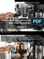 Miguel Ángel Marcano - Cinco Cosas Que Quizás Estés Haciendo Mal Como Barista Novato, Parte I