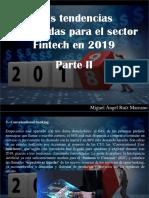 Miguel Ángel Ruíz Marcano - Seis Tendencias Destacadas Para El Sector Fintech en 2019. Parte II