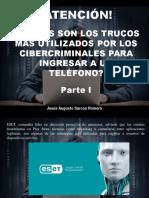 Jesús Augusto Sarcos Romero - ¡Atención! Cuáles Son Los Trucos Más Utilizados Por Los Cibercriminales Para Ingresar a Un Teléfono, Parte I