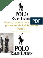Víctor Zapata, Ana Vargas, Luis Irausquín - Blanco, Negro y Dorado en La Primavera de RalphLauren, Parte II